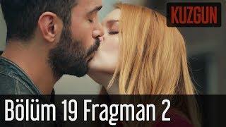 Kuzgun 19. Bölüm 2. Fragman