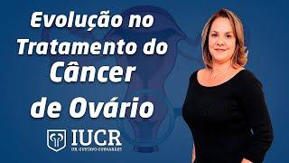 Evolução no Tratamento do Câncer de Ovário