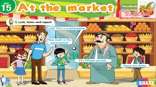 Connect Primary 1 unit 15 2nd term نصوص الأستماع At the market