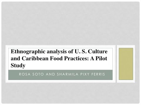 Ethnographic Analysis of U.S. Culture and Caribbean Food Practices: A Pilot Study