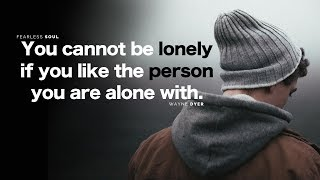 You Cannot Be Lonely If You Like The Person You Are Alone With - Inspirational Speech Resimi