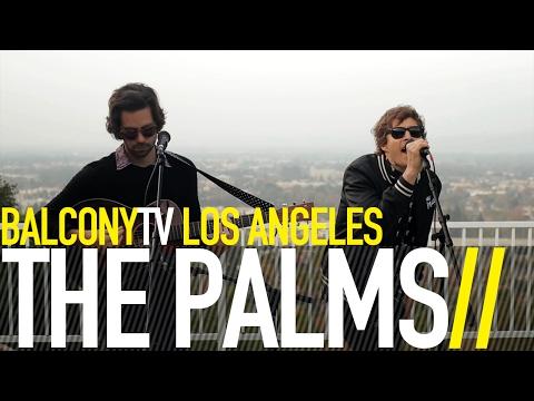 THE PALMS - PUSH OFF (BalconyTV)