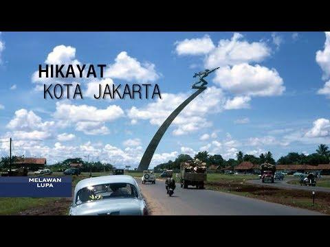 Melawan Lupa - Hikayat Kota Jakarta