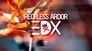 EDX - Reckless Ardor (Original Mix)