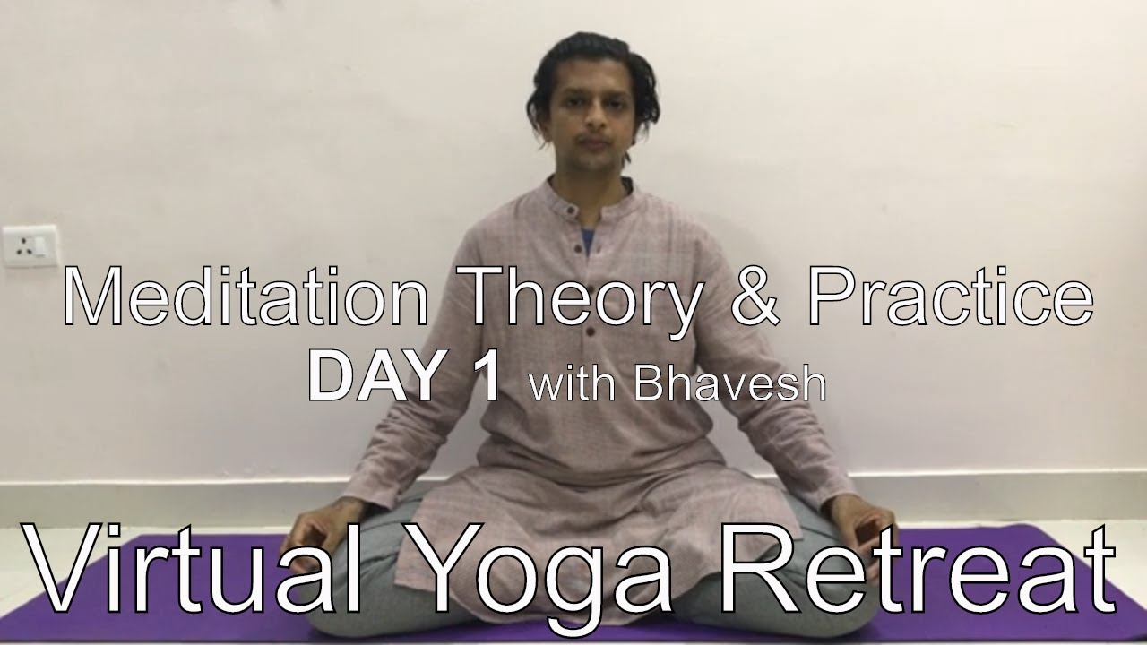 Virtual Yoga Retreat Day 1 - Meditation: Theory & Practice with Bhavesh