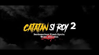 Cerita Horor True Story - Catatan Si Roy Part 2