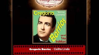 Gregorio Barrios – Cielito Lindo