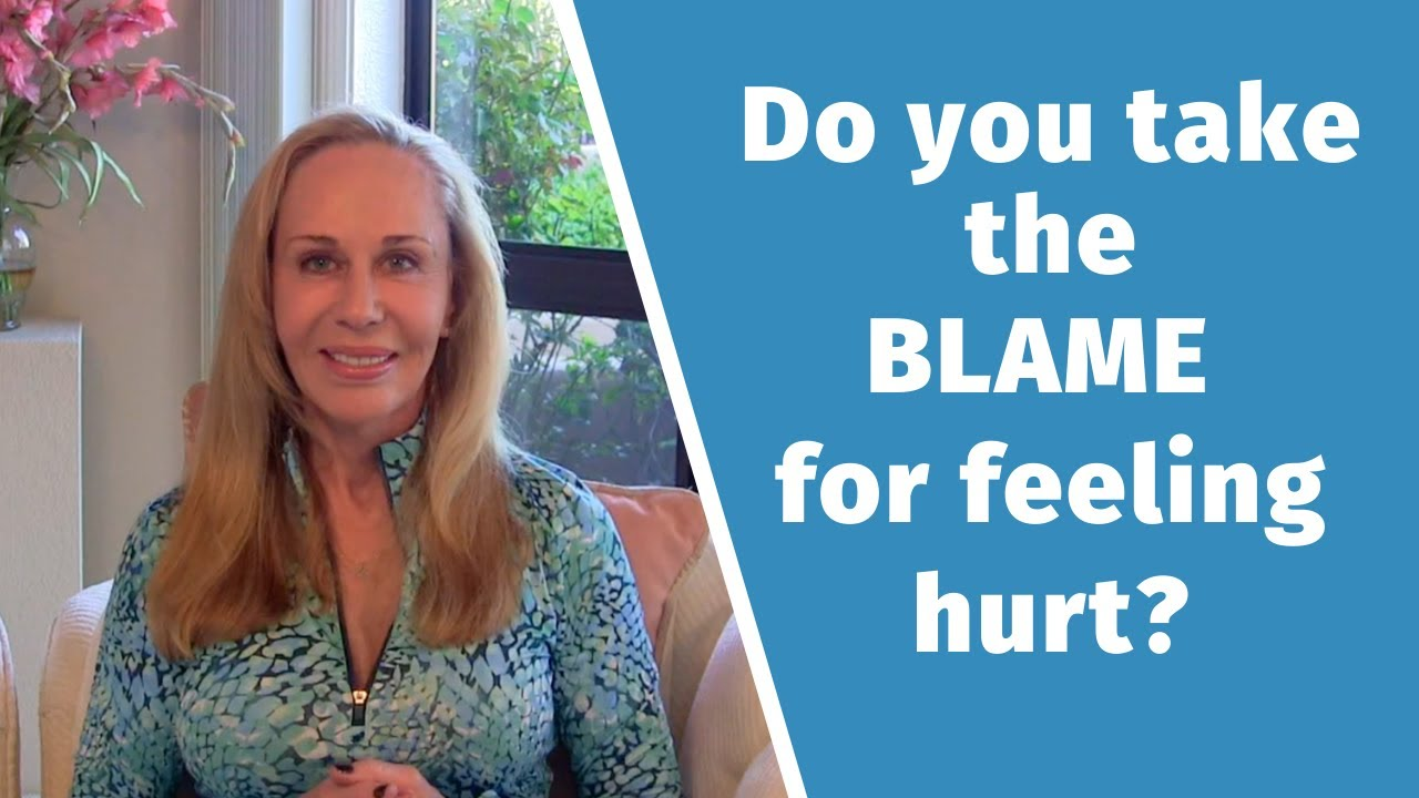 Do you take the blame for feeling hurt? @Susan Winter