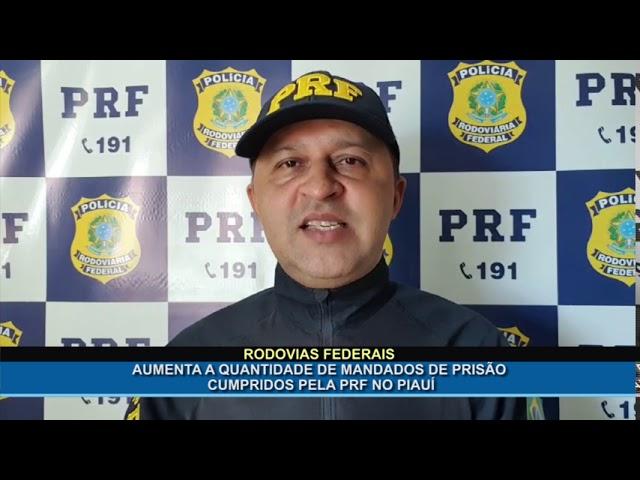 Aumenta a quantidade de mandados de prisão cumpridos pela PRF no Piauí