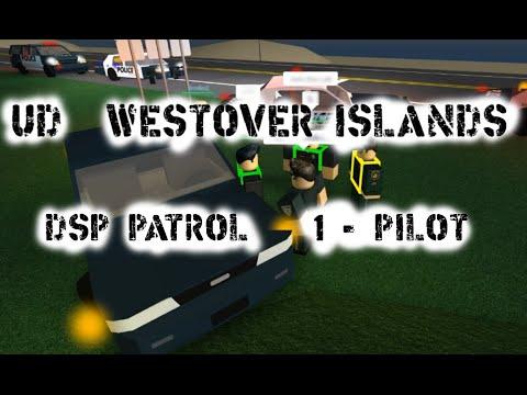UD: Westover Islands - DSP Patrol #1 (PILOT)
