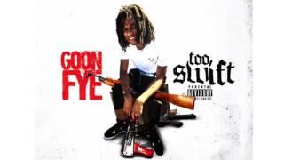 Goon fye - Too Swift
