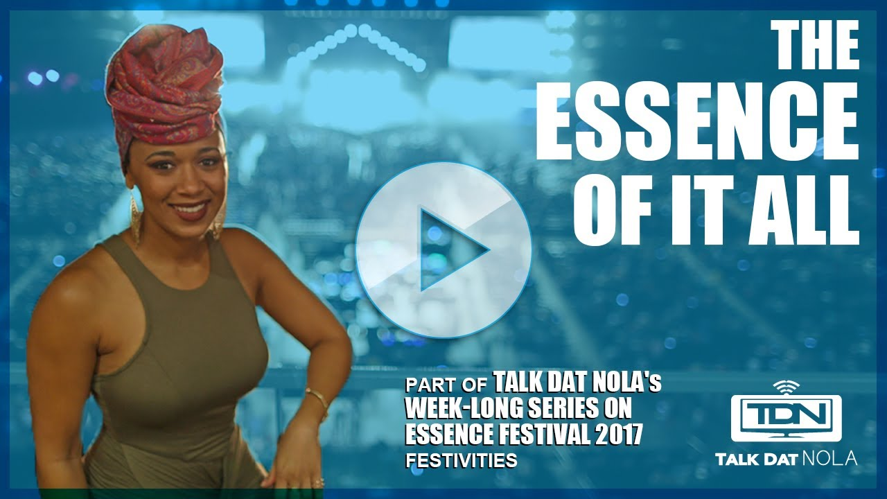 The ESSENCE of It All - Overview of Essence Festival 2017