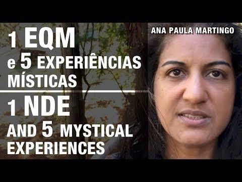 1 EQM e 5 experiências místicas | 1 NDE and 5 mystical experiences
