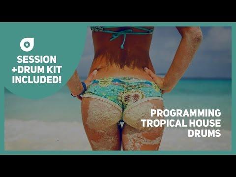 Programming Tropical House Drums + Drum Kit