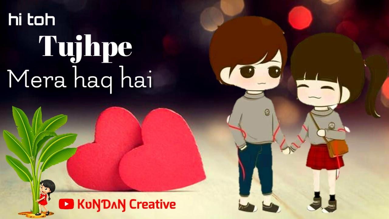 Main Tera Ban Jaunga Ishq Mera Tu Beshak Hai Kabir Singh Cute Lover Status Youtube