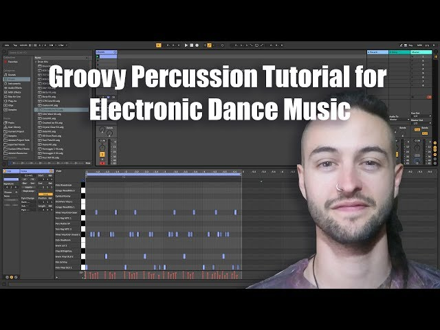 Groovy Percussion Tutorial for Electronic Dance Music