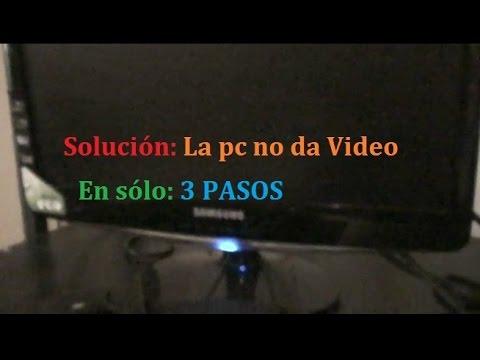 Posible solución: Mi pc no da video no da imagen