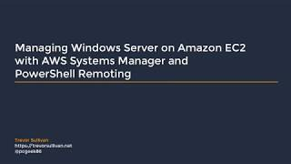 Video Managing Windows Server on Amazon EC2 with AWS Systems Manager and PowerShell Remoting download MP3, 3GP, MP4, WEBM, AVI, FLV Agustus 2018