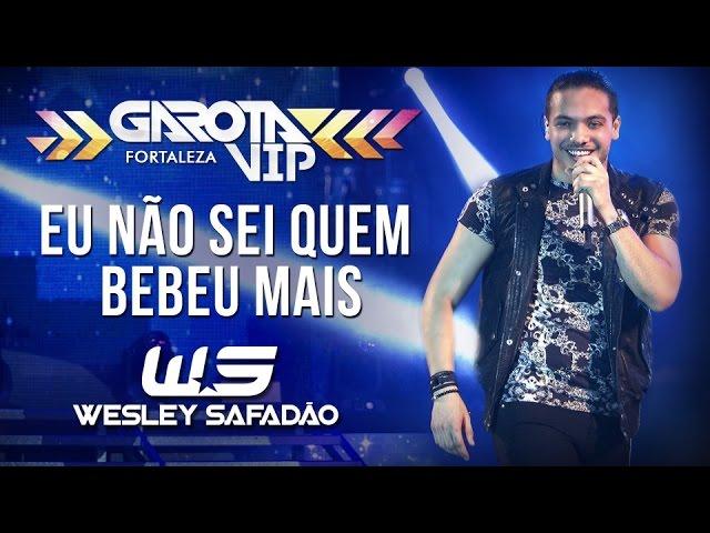 Wesley Safadão — Eu não sei dizer quem bebeu mais [Garota Vip Fortaleza 2015]