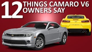 Things Camaro V6 Owners Say
