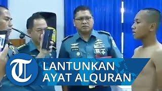 Viral Calon Prajurit Lantunkan Ayat Alquran saat Seleksi TNI AL Lolos dengan Predikat Terbaik
