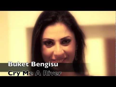 Buket Bengisu - Cry Me A River