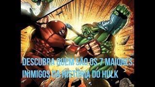 Descubra quem são os 7 maiores inimigos da história do Hulk