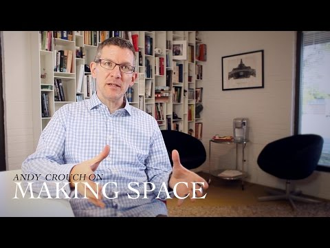 "Andy Crouch, Author of 'Strong and Weak' - ""Making Space"""