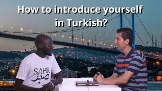 Learn how to intr๐duce yourself in Turkish