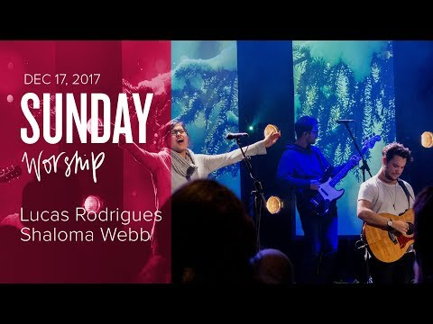 Catch The Fire Worship with Lucas Rodrigues & Shaloma Webb (Sunday, 17 Dec 2017)