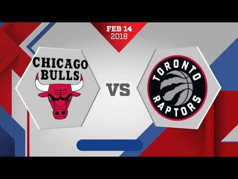 Toronto Raptors vs Chicago Bulls: February 14, 2018