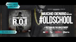 "Mucho Deniro - ""Old School"" feat. Bad Seed Mp3"