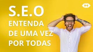 SEO - O que é SEO? S. E. O. - Search Engine Optimization Explicado