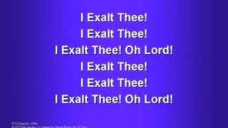 I Exalt Thee (worship video w/ lyrics)
