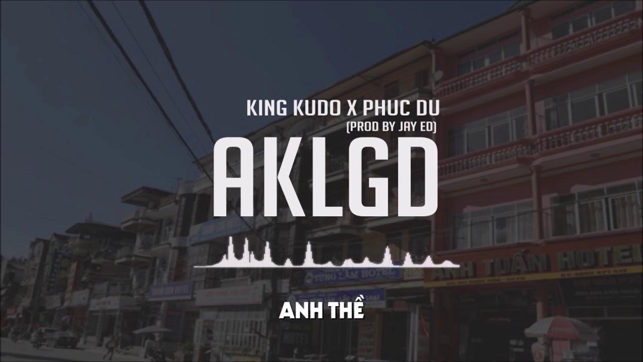 ANH KHÔNG LÀM GÌ ĐÂU ANH THỀ! - #AKLGĐ KING KUDO x PHÚC DU [OFFICIAL LYRIC VIDEO]