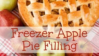 How To Make Freezer Apple Pie Filling