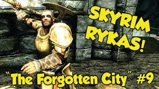 """Skyrim Remastered RYKAS! """"The Forgotten City"""" #9 (Xbox One & PS4 Mods)"""