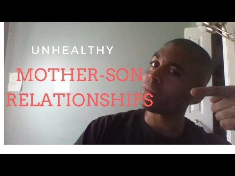 Unhealthy Mother Son Relationships