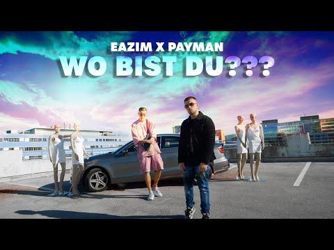 Eazim X Payman - Wo Bist Du