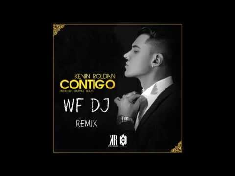 Contigo Kevin Roldan ft WF dJ Remix (GOODBEAT)
