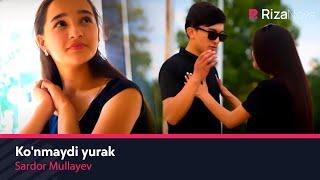 Sardor Mullayev - Ko'nmaydi yurak | Сардор Муллаев - Кунмайди юрак
