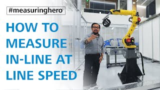 #measuringhero | Episode 49: H๐w to measure in-line at line speed