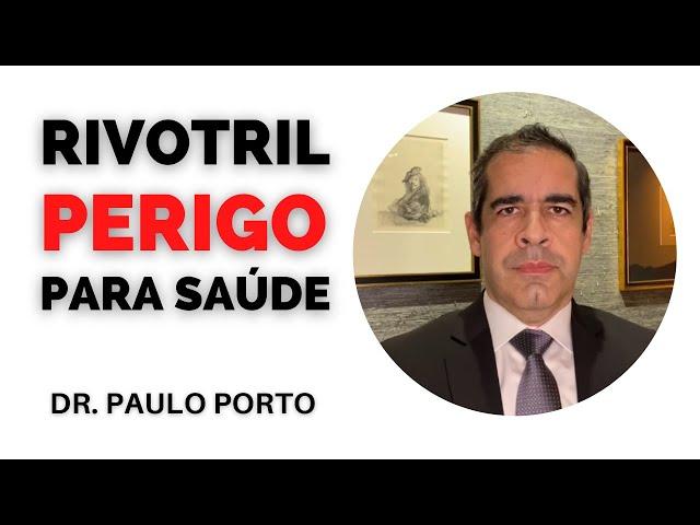 Os PERIGOS do RIVOTRIL (Clonazepan) - Dr. Paulo Porto #rivoltril #clonazepan