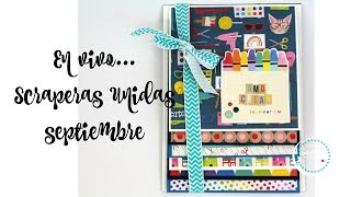 Scraperas Unidas Septiembre... Cajita sorpresa mini album en vivo
