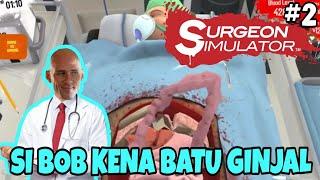 SI BOB KENA PENYAKIT GINJAL!! Surgeon Simulator Android [INDONESIA]