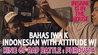 IWA K - Indonesian with Attitude - BAHAS Makna lagu o/ rekan 1 Label IWA K : PHROVSTA - IIITH (1/2)
