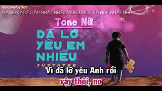 Đã Lỡ Yêu Em Nhiều   Karaoke Tone Nữ   Justa Tee