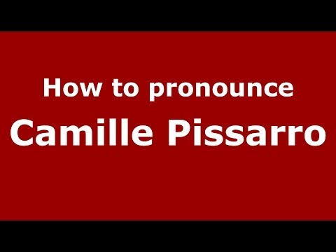 How to pronounce Camille Pissarro (French/France) - PronounceNames.com
