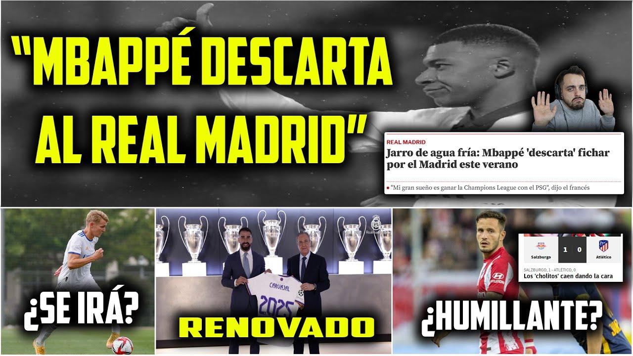 🚨MBAPPÉ DESCARTA al REAL MADRID 🤦♂️ Mi OPINIÓN a ESTA NOTICIA · CARVAJAL RENUEVA · ILAIX MÁS LEJOS