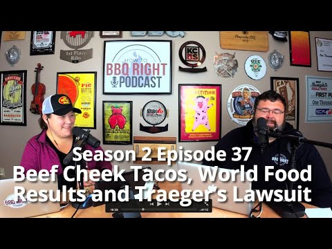 beef-cheek-tacos,-world-food-results-and-traeger's-lawsuit---season-2-episode-37
